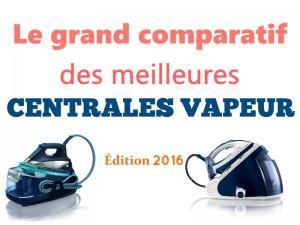 comparatif centrale vapeur 2016